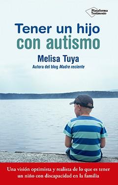 Tener Un Hijo Con Autismo Plataforma Editorial