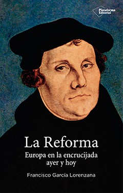 La reforma: Europa en la encrucijada ayer y hoy