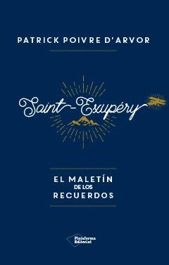 Saint-Exupéry: el maletín de los recuerdos