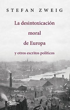 La desintoxicación moral de Europa y otros escritos políticos