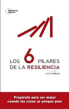 Los seis pilares de la resiliencia