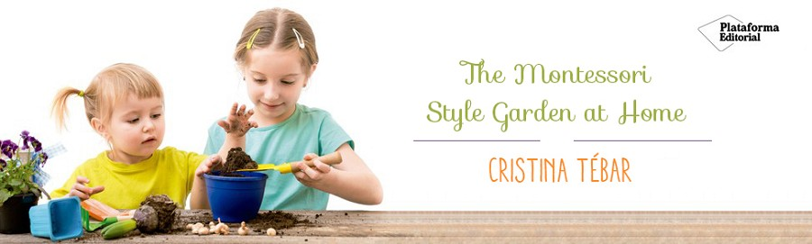 The Montessori Style Garden at Home