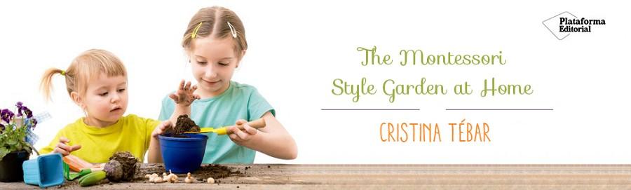 The Montessori Style Garden at Home