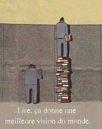 Lire. ça donne une meilleure vision du monde