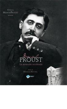 Marcel Proust. La memoria recobrada